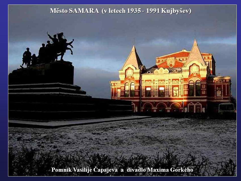 Město SAMARA (v letech 1935 - 1991 Kujbyšev)