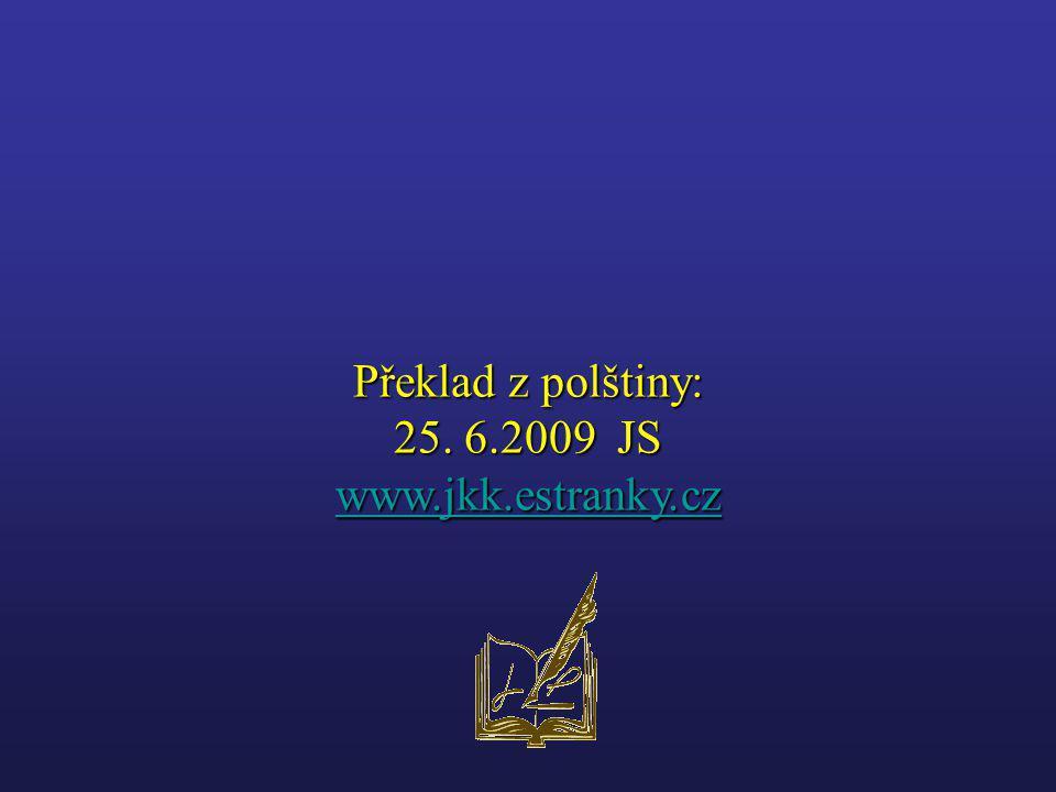 Překlad z polštiny: 25. 6.2009 JS www.jkk.estranky.cz