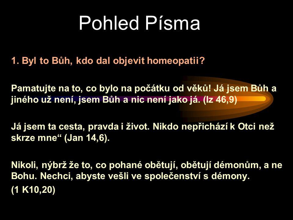 Pohled Písma 1. Byl to Bůh, kdo dal objevit homeopatii