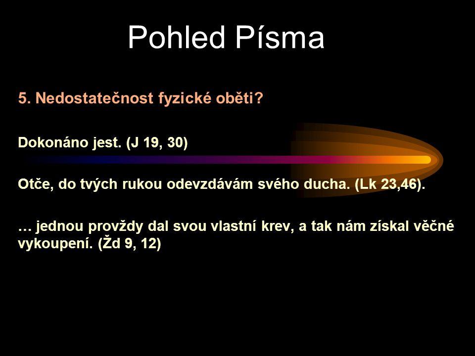Pohled Písma 5. Nedostatečnost fyzické oběti