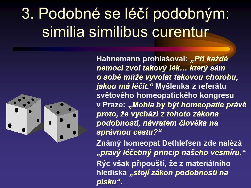 3. Podobné se léčí podobným: similia similibus curentur