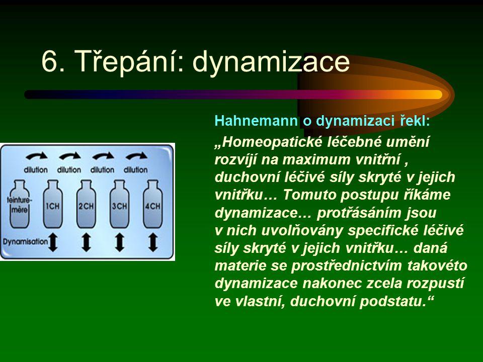 6. Třepání: dynamizace Hahnemann o dynamizaci řekl: