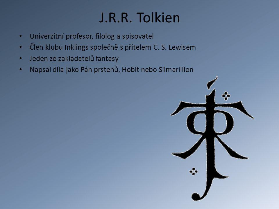J.R.R. Tolkien Univerzitní profesor, filolog a spisovatel