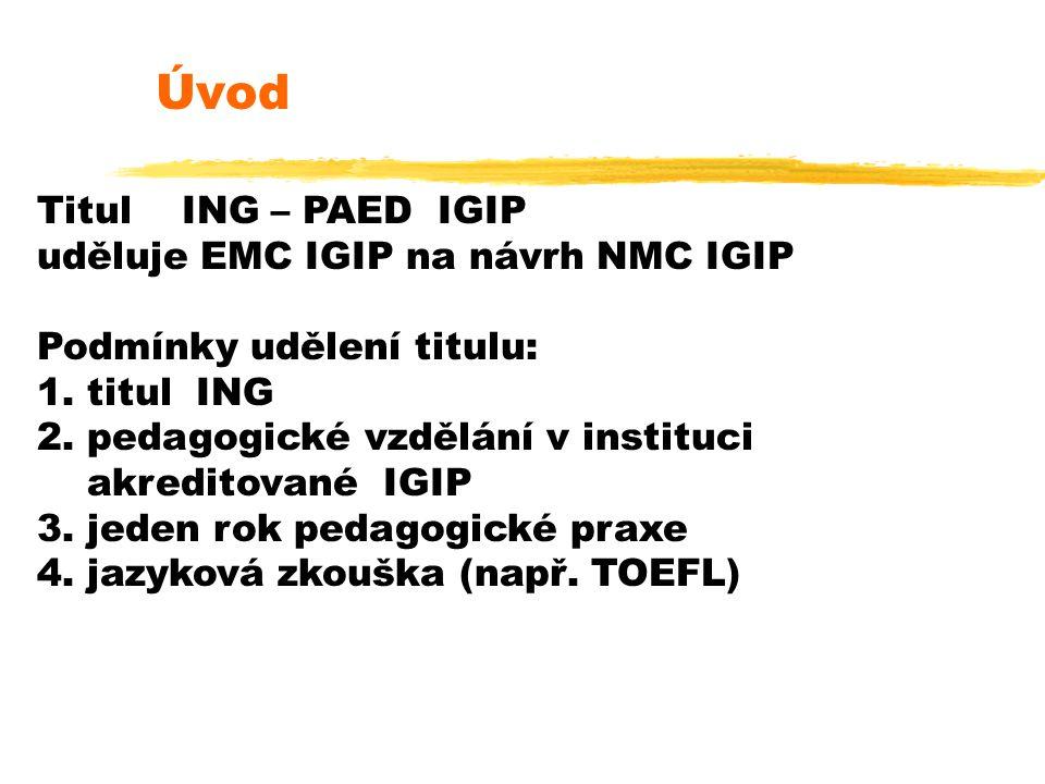 Úvod Titul ING – PAED IGIP uděluje EMC IGIP na návrh NMC IGIP