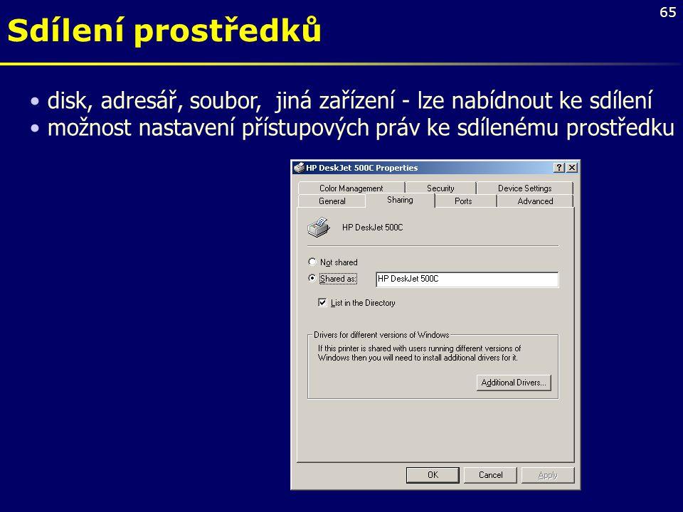 Sdílení prostředků disk, adresář, soubor, jiná zařízení - lze nabídnout ke sdílení.
