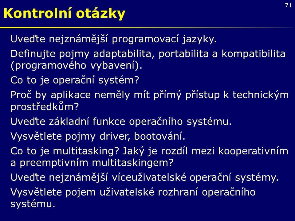 Kontrolní otázky Uveďte nejznámější programovací jazyky.