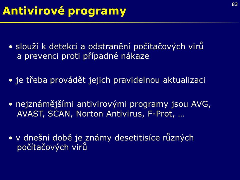 Antivirové programy slouží k detekci a odstranění počítačových virů a prevenci proti případné nákaze.