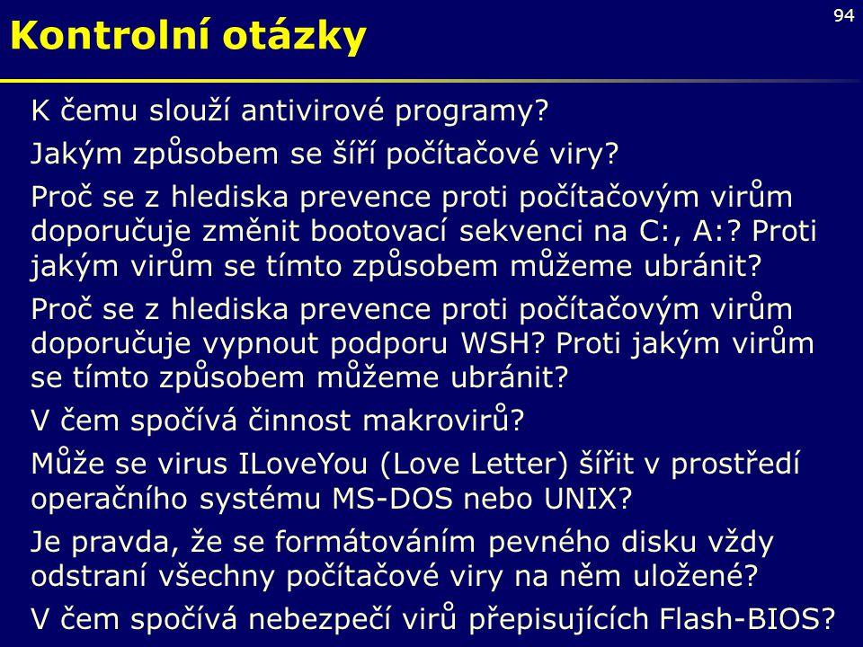 Kontrolní otázky K čemu slouží antivirové programy