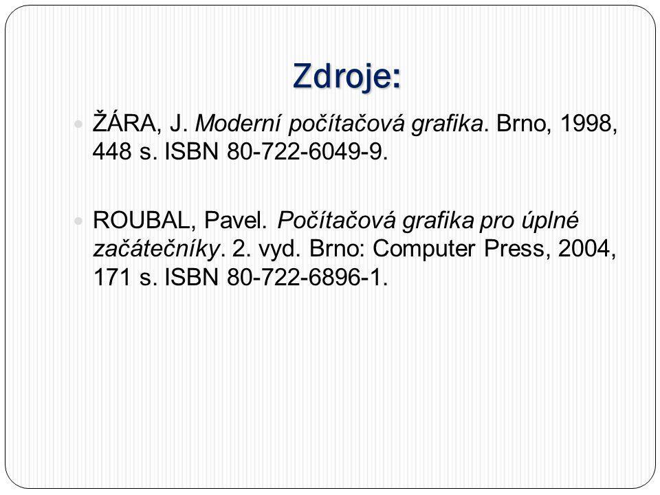 Zdroje: ŽÁRA, J. Moderní počítačová grafika. Brno, 1998, 448 s. ISBN 80-722-6049-9.