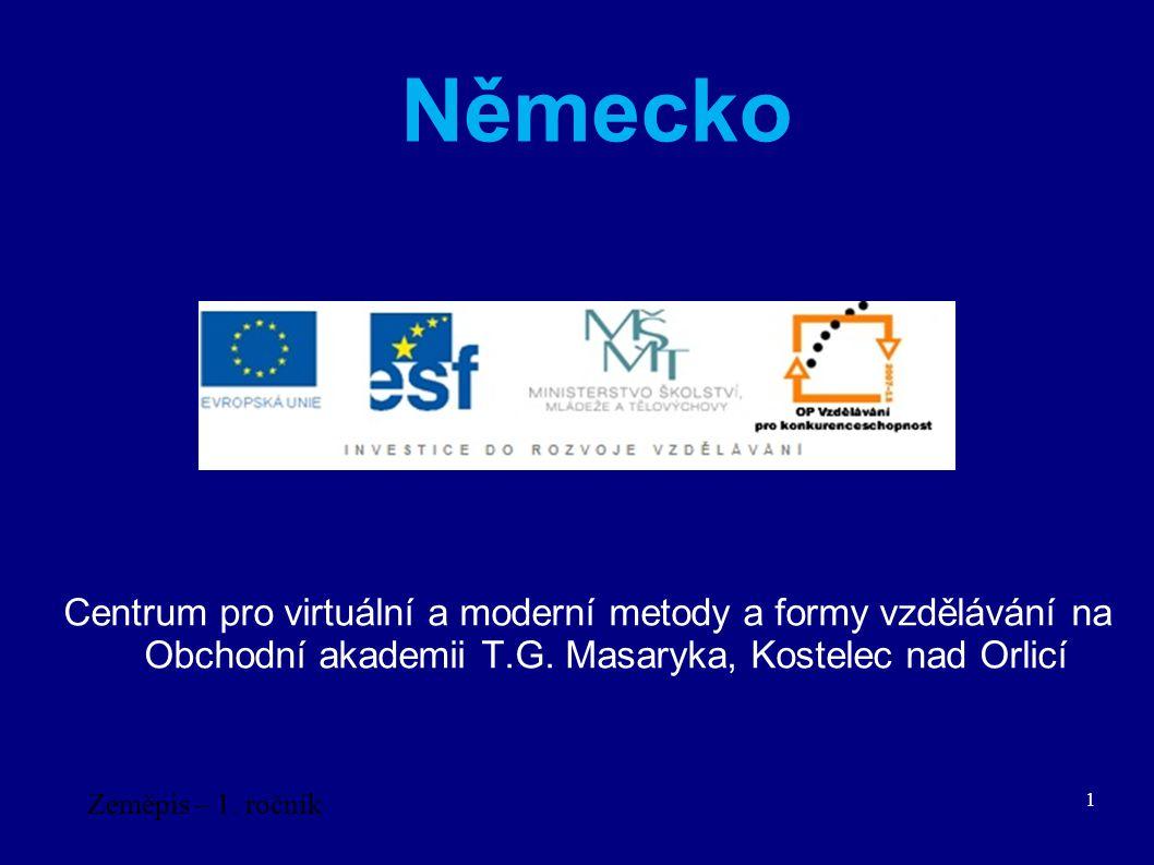Německo Centrum pro virtuální a moderní metody a formy vzdělávání na Obchodní akademii T.G. Masaryka, Kostelec nad Orlicí.