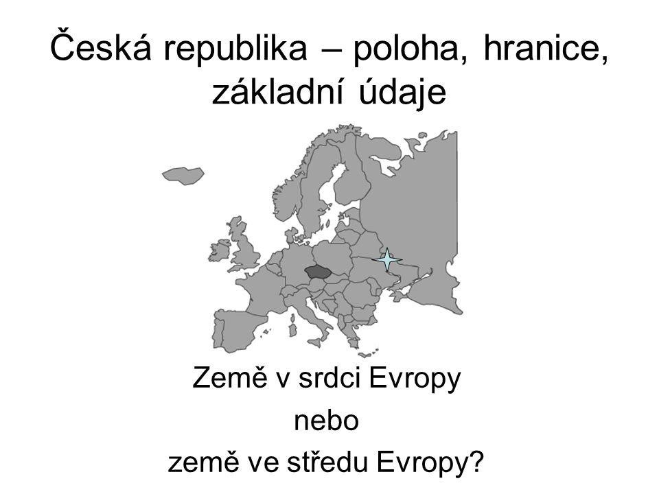 Česká republika – poloha, hranice, základní údaje