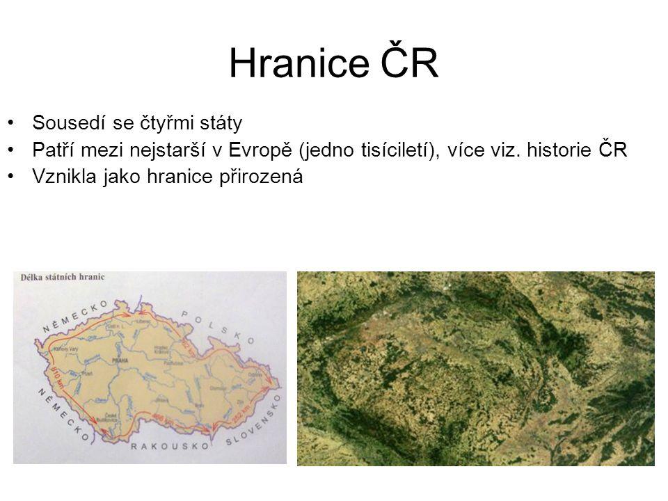 Hranice ČR Sousedí se čtyřmi státy