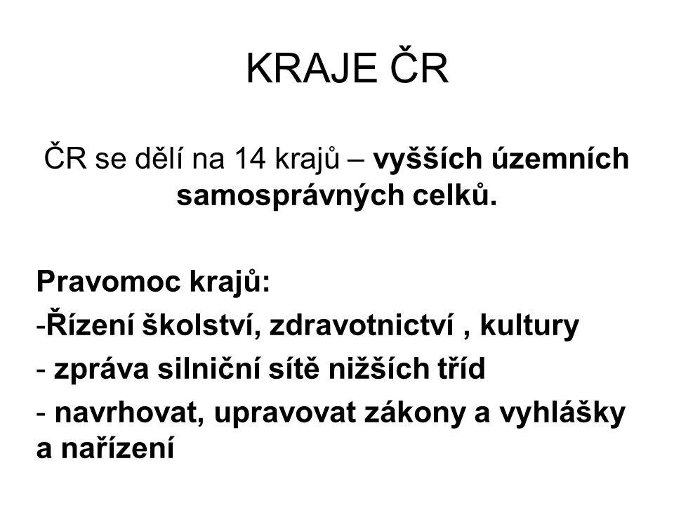 ČR se dělí na 14 krajů – vyšších územních samosprávných celků.