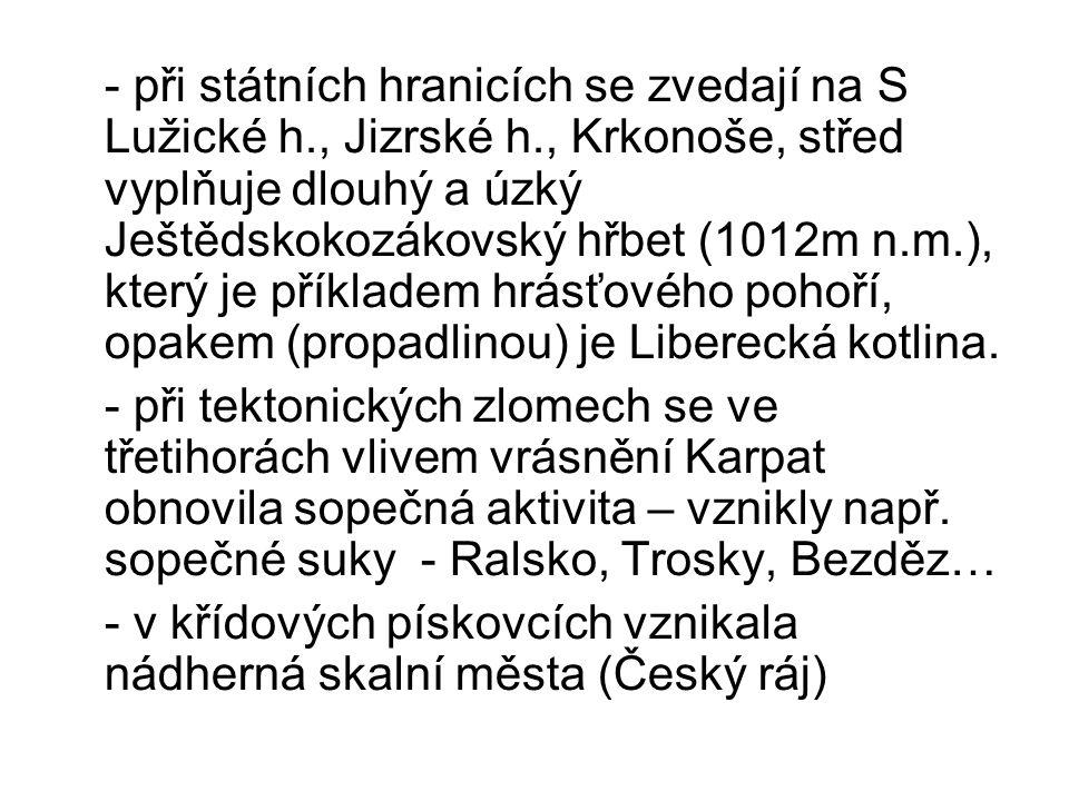 - při státních hranicích se zvedají na S Lužické h. , Jizrské h