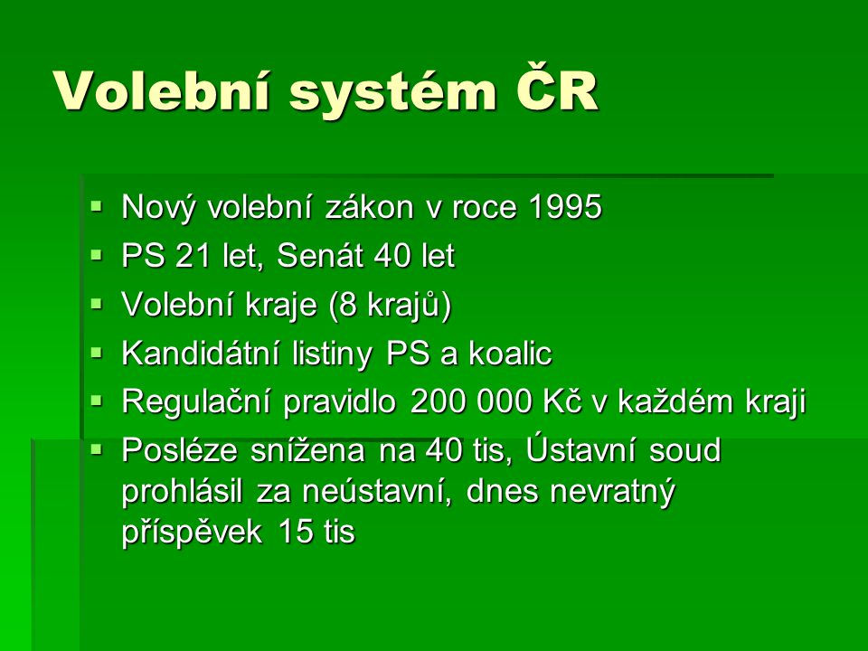 Volební systém ČR Nový volební zákon v roce 1995