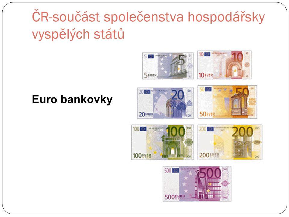 ČR-součást společenstva hospodářsky vyspělých států