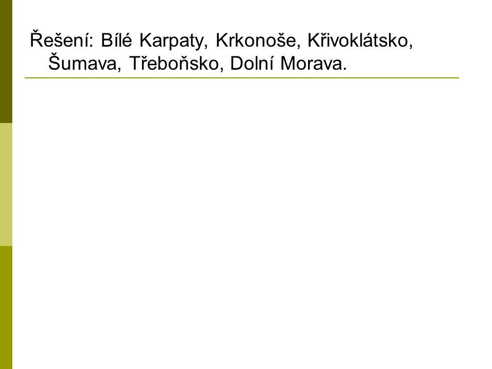 Řešení: Bílé Karpaty, Krkonoše, Křivoklátsko, Šumava, Třeboňsko, Dolní Morava.