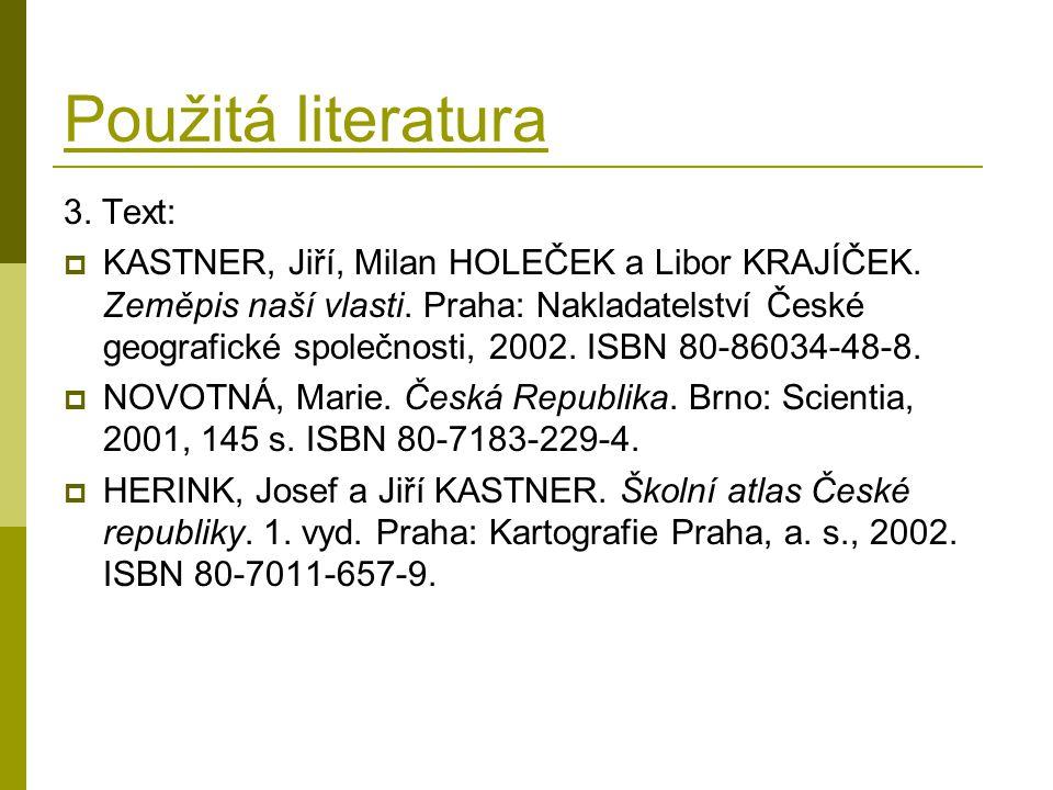 Použitá literatura 3. Text: