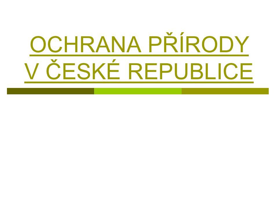 OCHRANA PŘÍRODY V ČESKÉ REPUBLICE