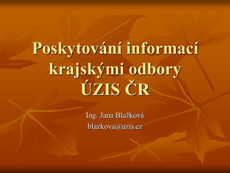 Poskytování informací krajskými odbory ÚZIS ČR