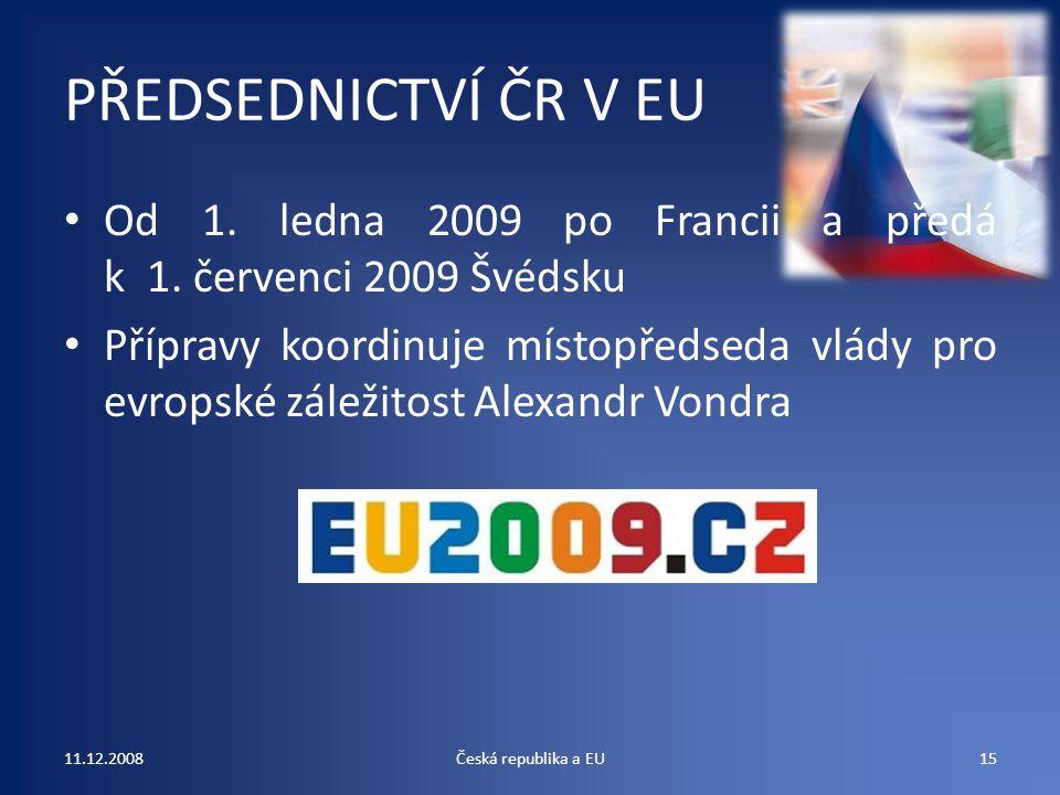 PŘEDSEDNICTVÍ ČR V EU Od 1. ledna 2009 po Francii a předá k 1. červenci 2009 Švédsku.