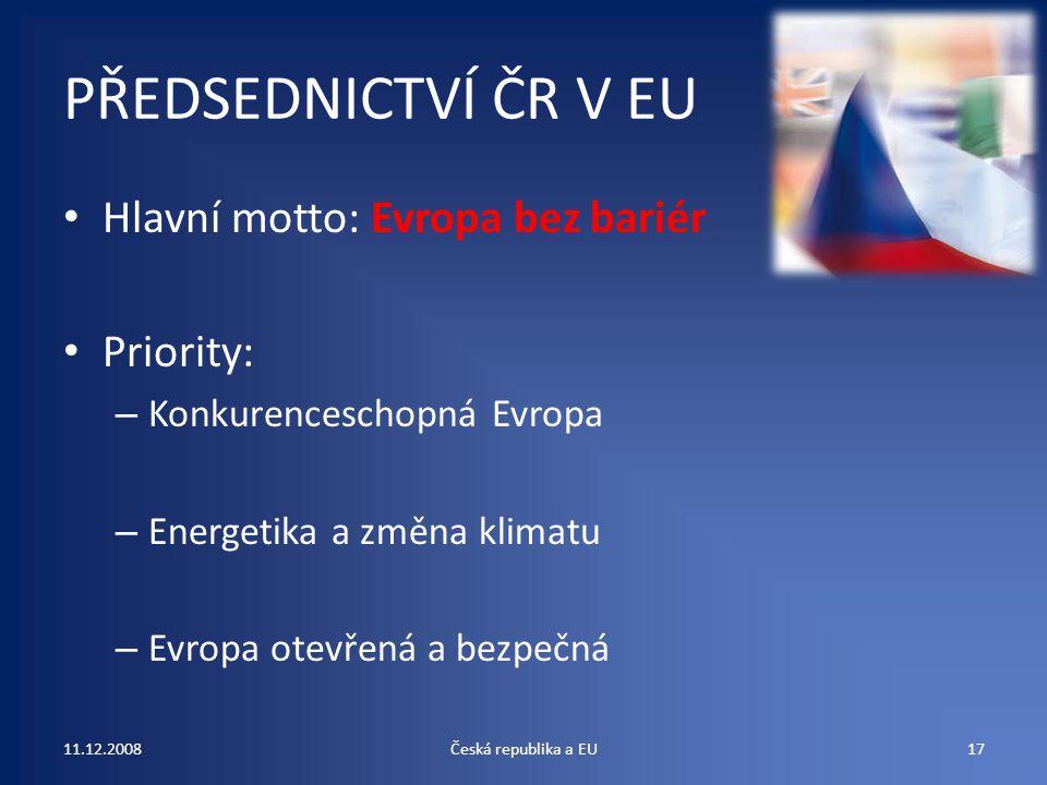 PŘEDSEDNICTVÍ ČR V EU Hlavní motto: Evropa bez bariér Priority: