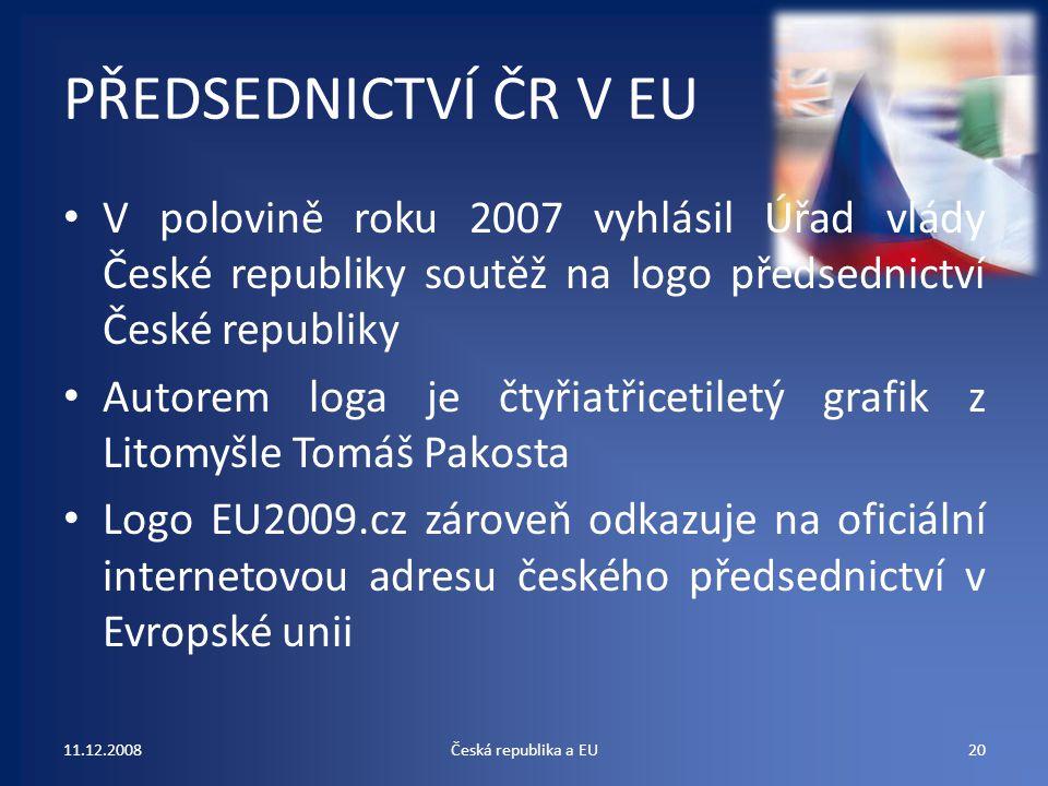 PŘEDSEDNICTVÍ ČR V EU V polovině roku 2007 vyhlásil Úřad vlády České republiky soutěž na logo předsednictví České republiky.