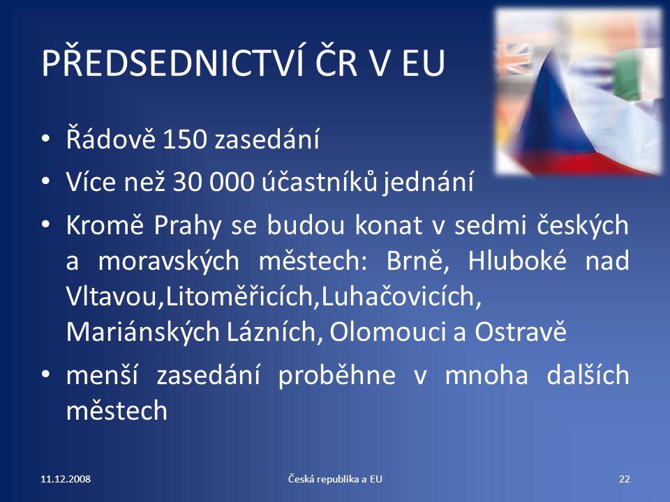 PŘEDSEDNICTVÍ ČR V EU Řádově 150 zasedání