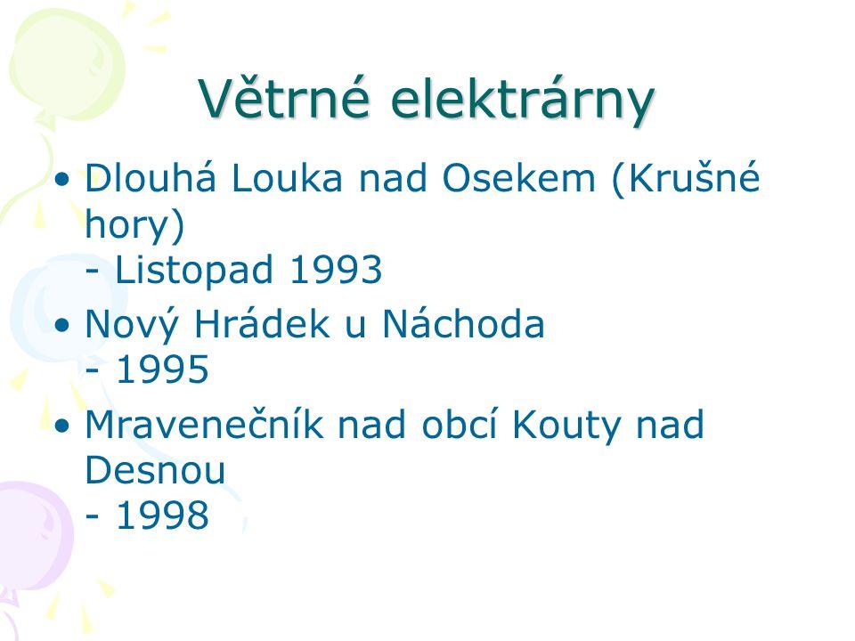 Větrné elektrárny Dlouhá Louka nad Osekem (Krušné hory) - Listopad 1993. Nový Hrádek u Náchoda - 1995.