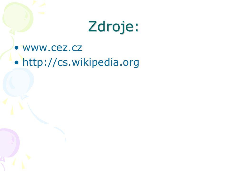 Zdroje: www.cez.cz http://cs.wikipedia.org
