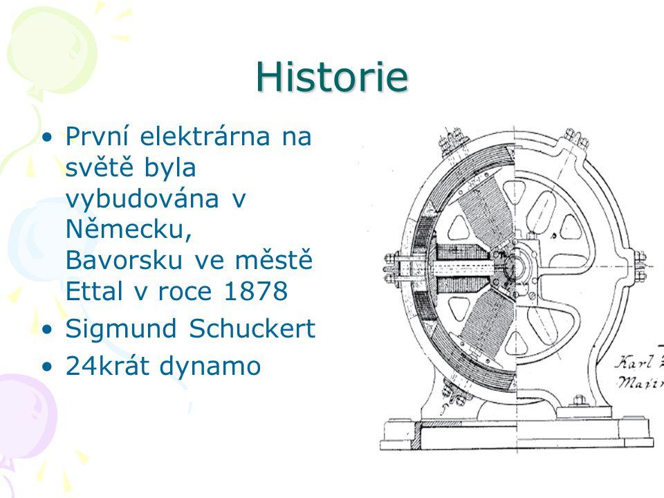 Historie První elektrárna na světě byla vybudována v Německu, Bavorsku ve městě Ettal v roce 1878. Sigmund Schuckert.