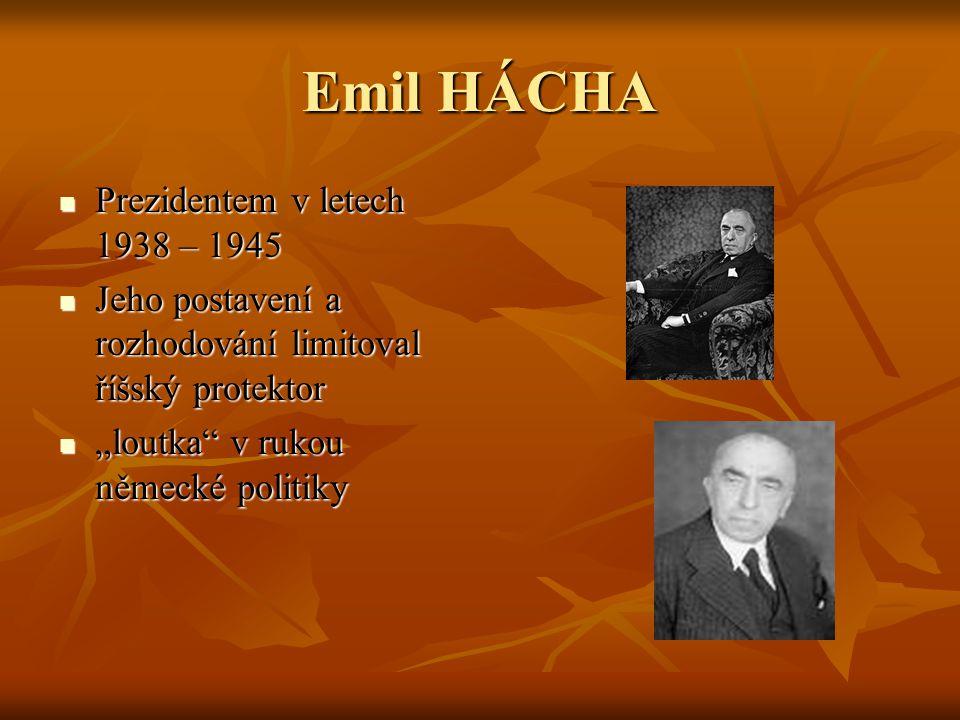 Emil HÁCHA Prezidentem v letech 1938 – 1945