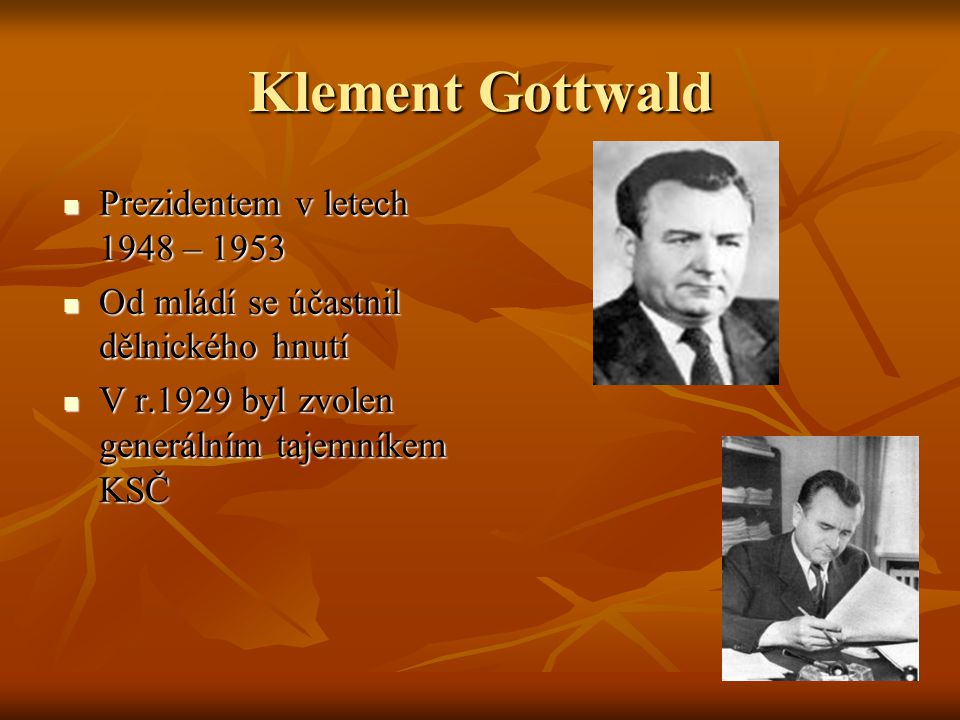 Klement Gottwald Prezidentem v letech 1948 – 1953