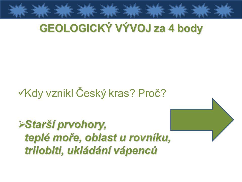 GEOLOGICKÝ VÝVOJ za 4 body