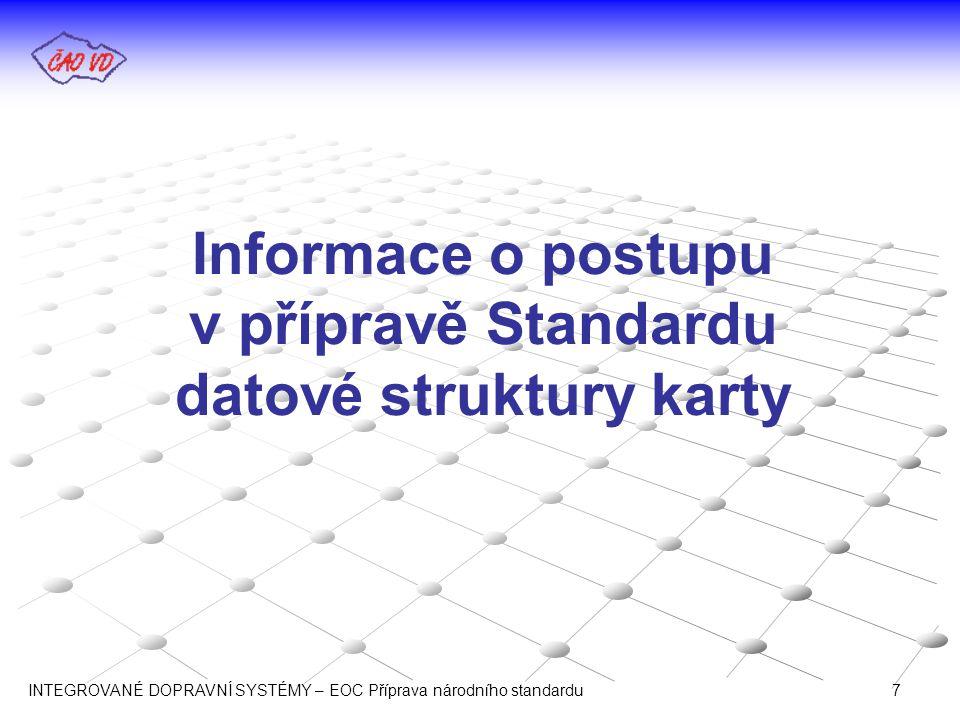 Informace o postupu v přípravě Standardu datové struktury karty