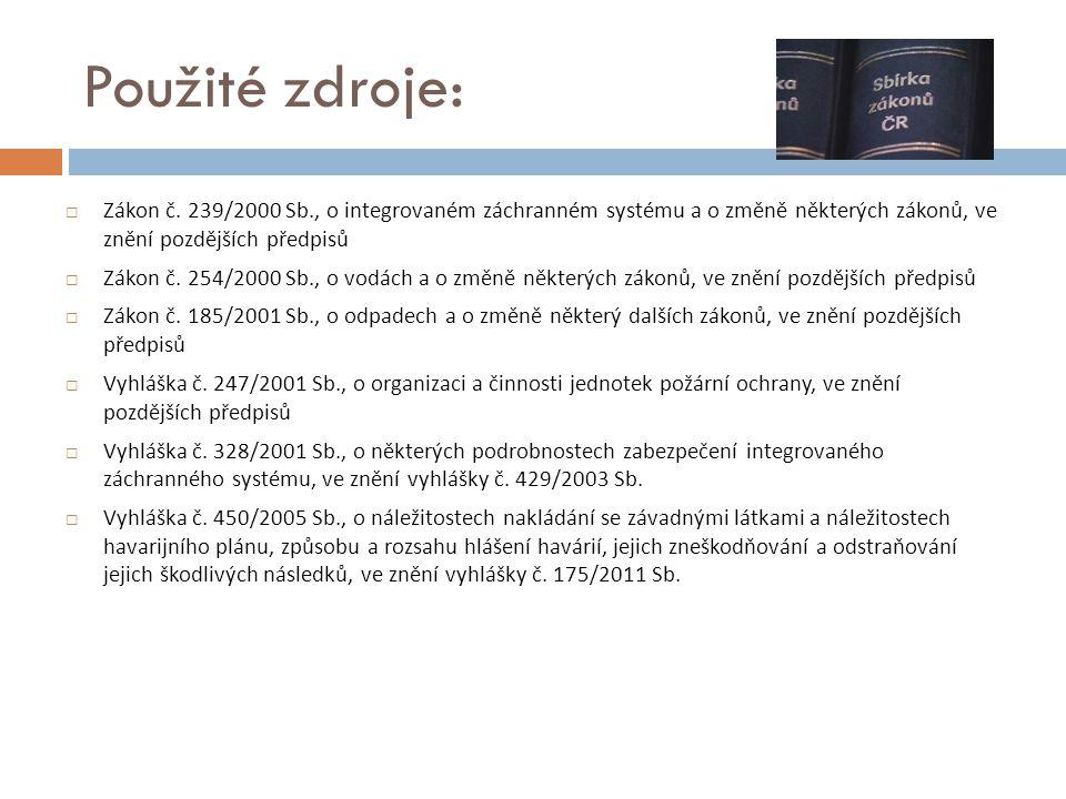 Použité zdroje: Zákon č. 239/2000 Sb., o integrovaném záchranném systému a o změně některých zákonů, ve znění pozdějších předpisů.