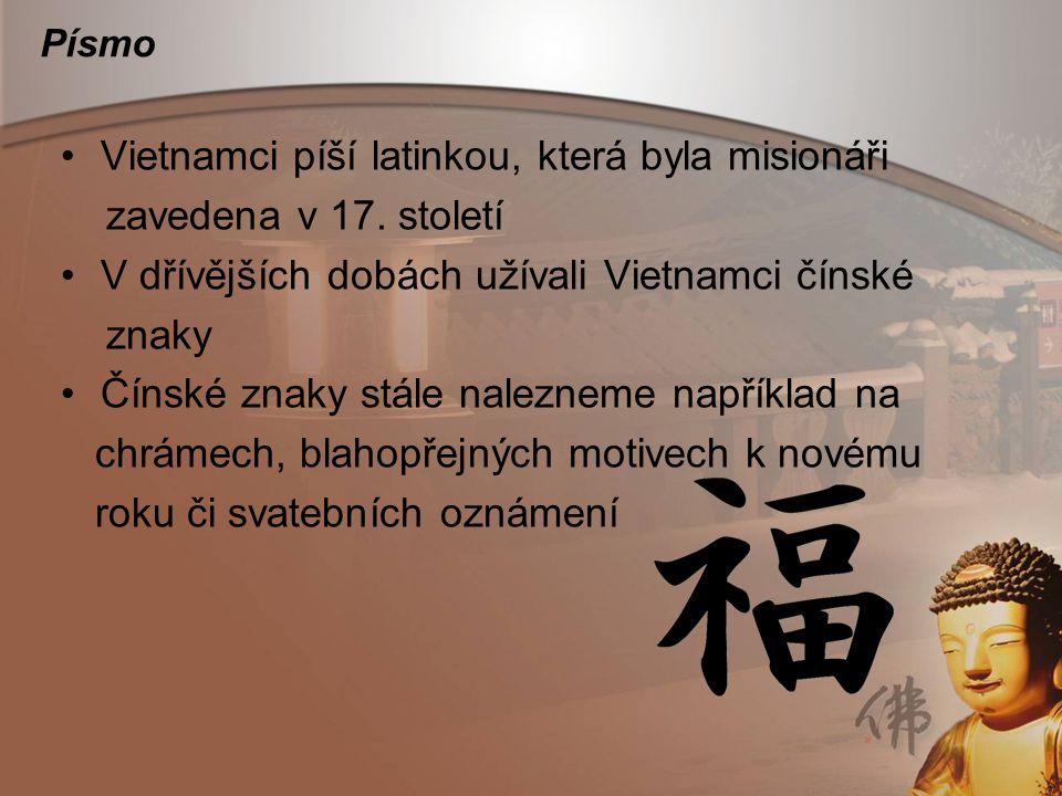 Vietnamci píší latinkou, která byla misionáři zavedena v 17. století