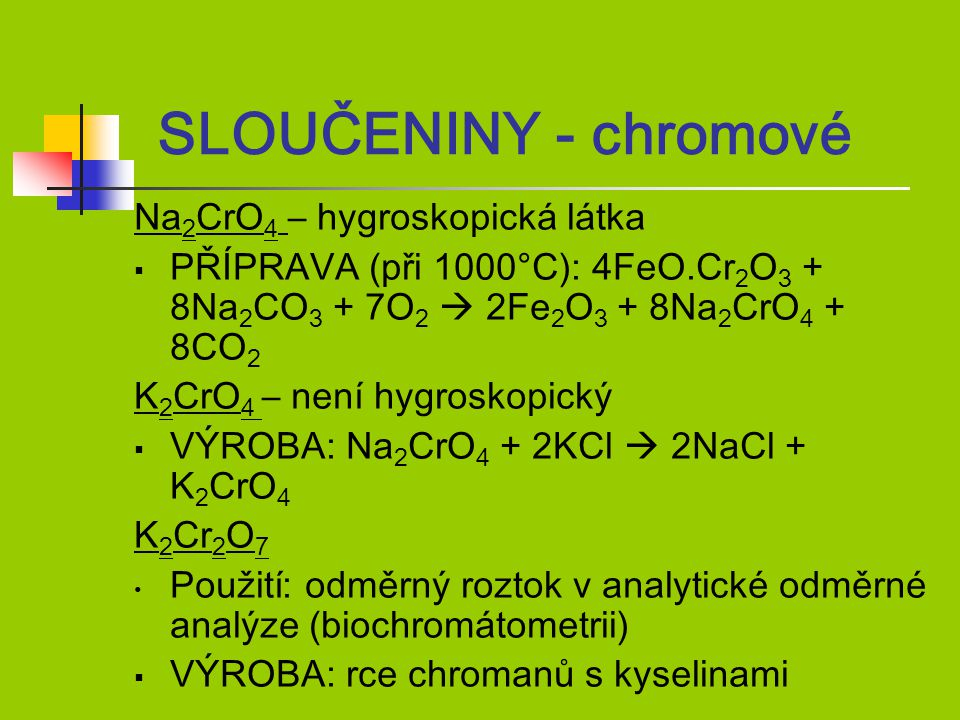 SLOUČENINY - chromové Na2CrO4 – hygroskopická látka