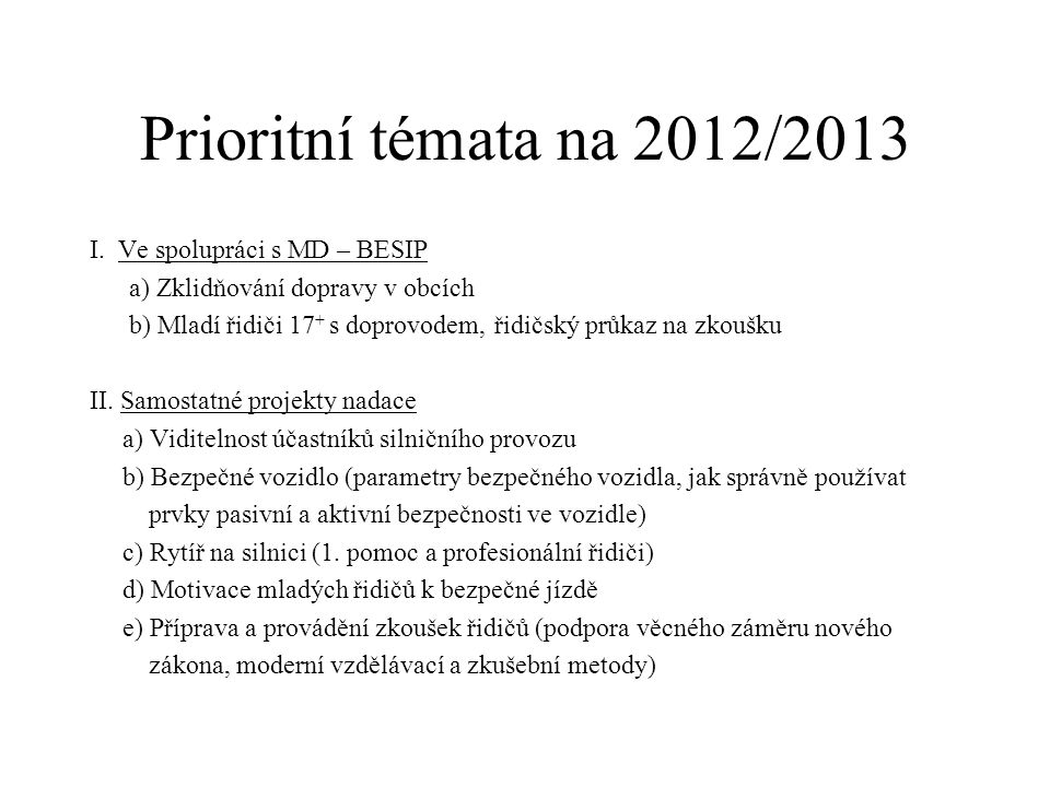 Prioritní témata na 2012/2013 I. Ve spolupráci s MD – BESIP