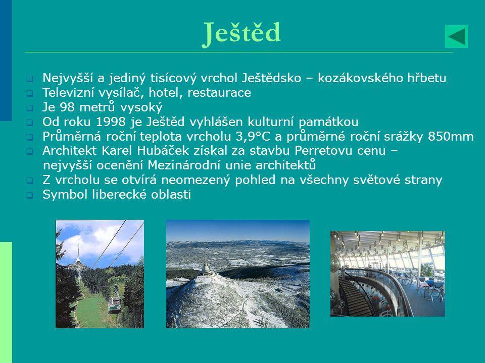 Ještěd Nejvyšší a jediný tisícový vrchol Ještědsko – kozákovského hřbetu. Televizní vysílač, hotel, restaurace.