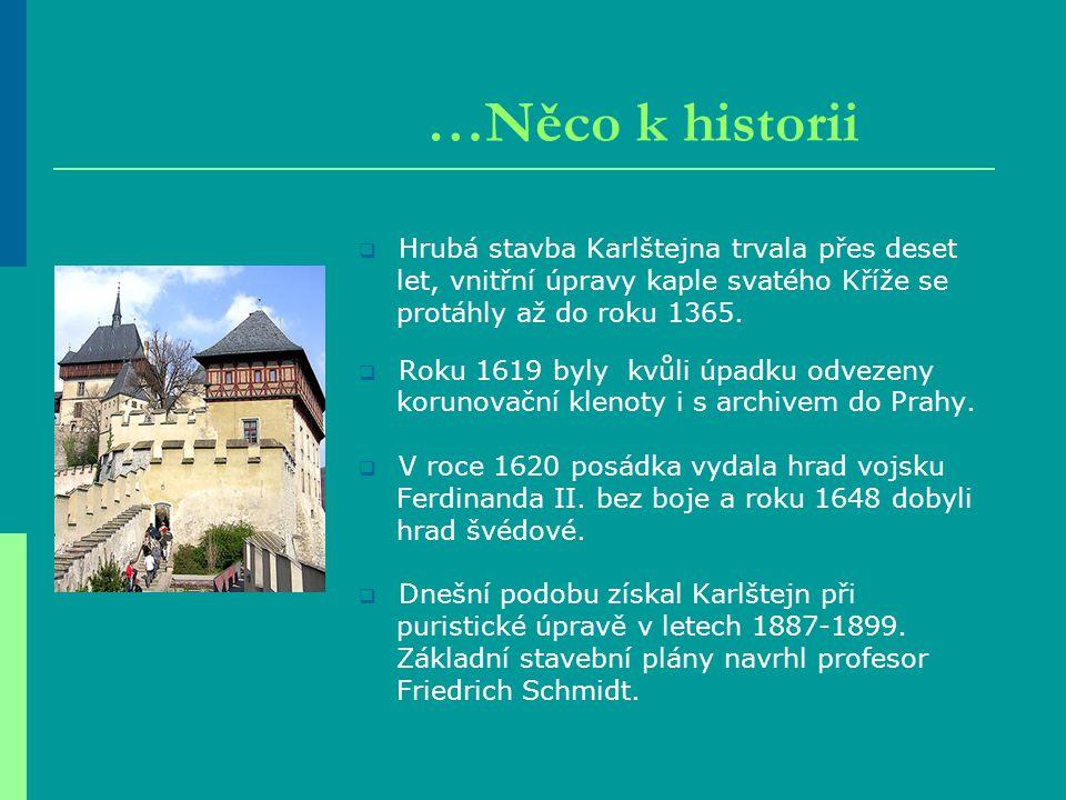 …Něco k historii Hrubá stavba Karlštejna trvala přes deset