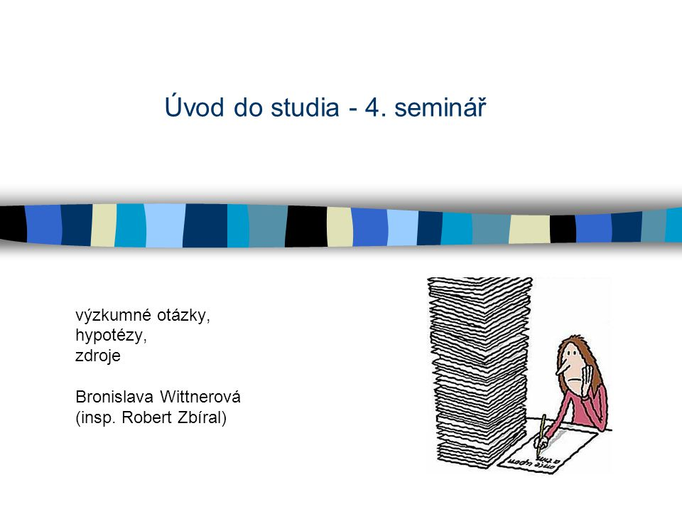 Úvod do studia - 4. seminář