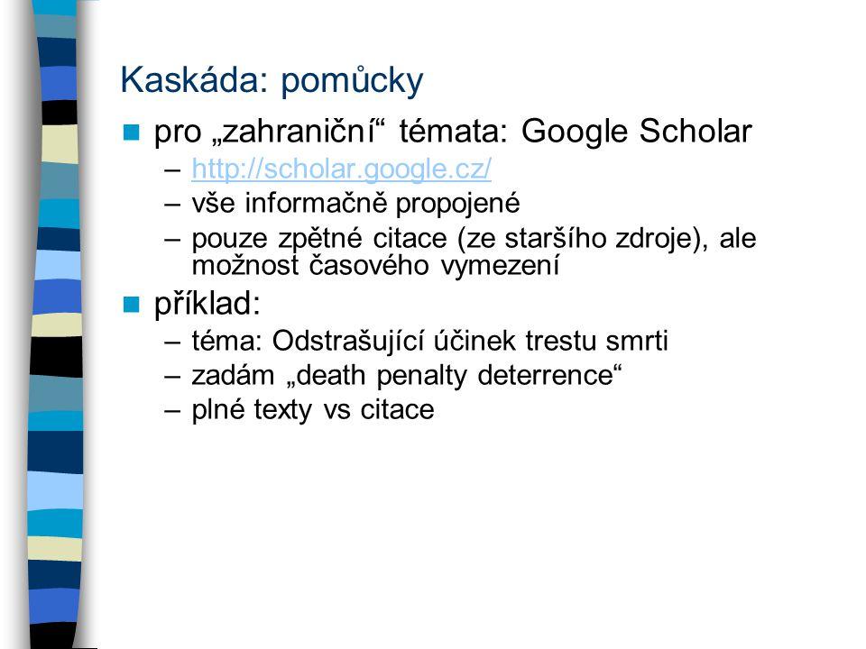 """Kaskáda: pomůcky pro """"zahraniční témata: Google Scholar příklad:"""