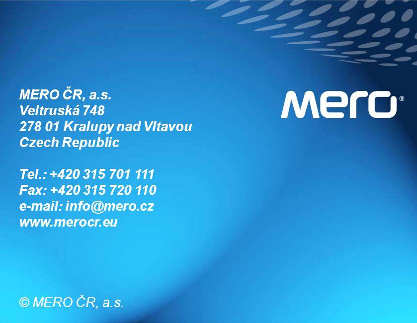 MERO ČR, a.s. Veltruská 748. 278 01 Kralupy nad Vltavou. Czech Republic. Tel.: +420 315 701 111.