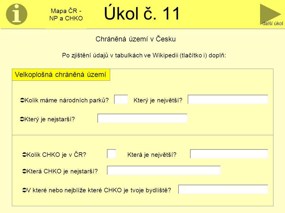 Úkol č. 11 Chráněná území v Česku Velkoplošná chráněná území Mapa ČR -
