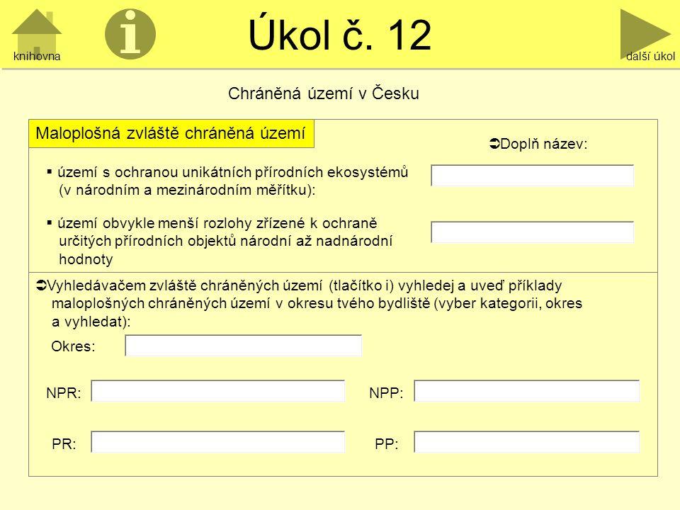 Úkol č. 12 Chráněná území v Česku Maloplošná zvláště chráněná území