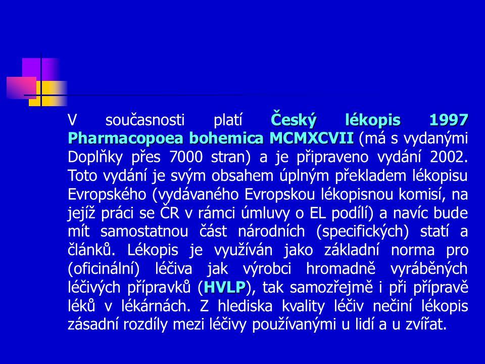 V současnosti platí Český lékopis 1997 Pharmacopoea bohemica MCMXCVII (má s vydanými Doplňky přes 7000 stran) a je připraveno vydání 2002.