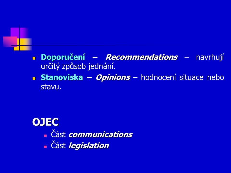 OJEC Doporučení – Recommendations – navrhují určitý způsob jednání.