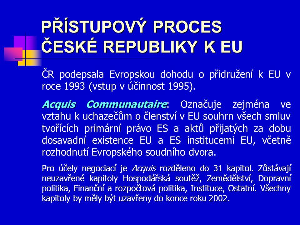 PŘÍSTUPOVÝ PROCES ČESKÉ REPUBLIKY K EU