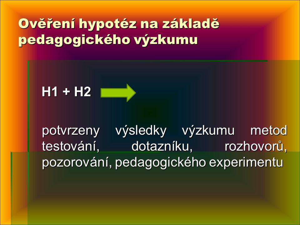 Ověření hypotéz na základě pedagogického výzkumu